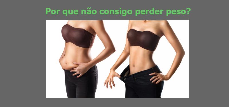 Por que não posso perder peso